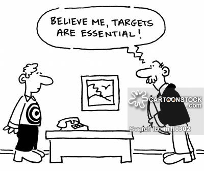 'Believe me, targets are essential!'